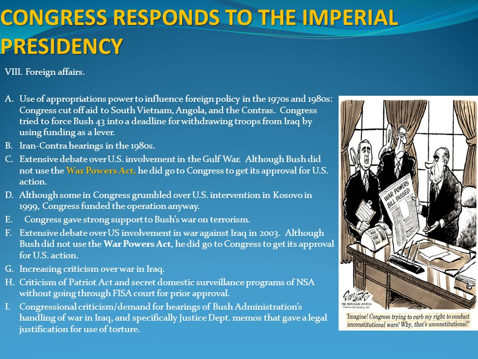 CONGRESS RESPONDS TO THE IMPERIAL PRESIDENCY VIII. Foreign affairs. A.Use of appropriations power to influence foreign policy in the 1970s and 1980s: