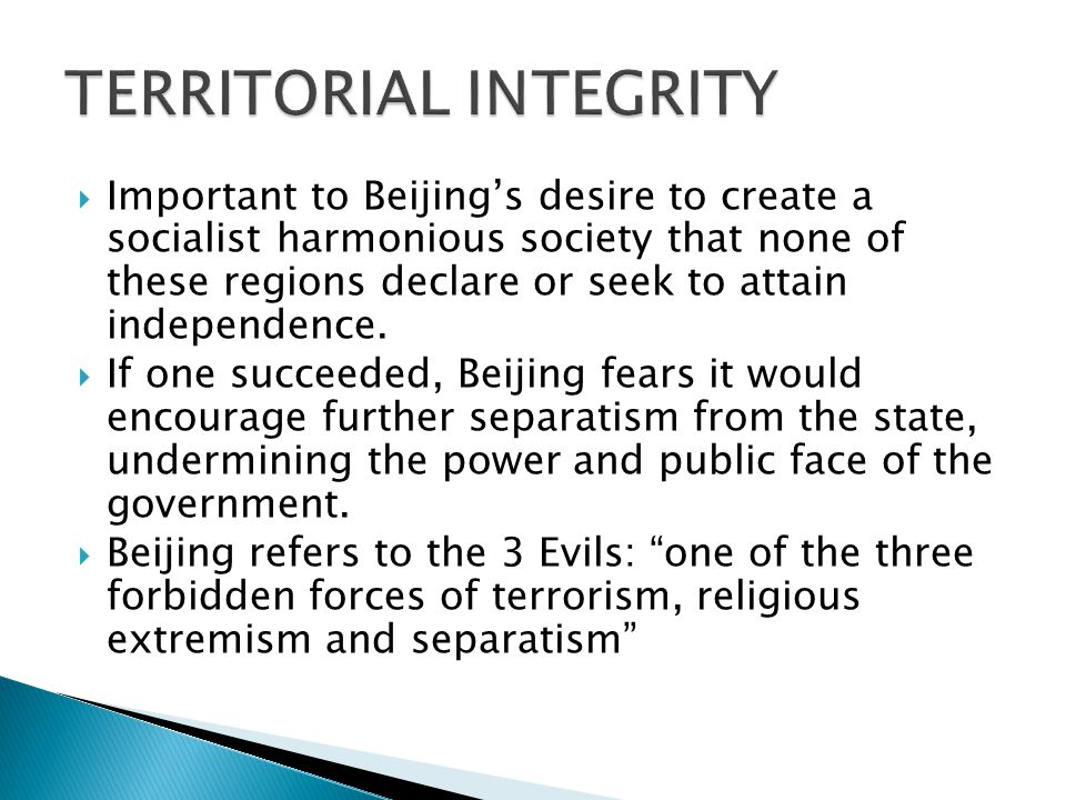  Important to Beijing's desire to create a socialist harmonious society that none of these regions declare or seek to attain independence.
