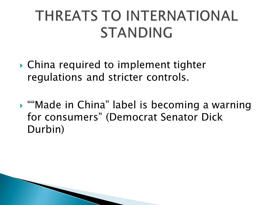  China required to implement tighter regulations and stricter controls.