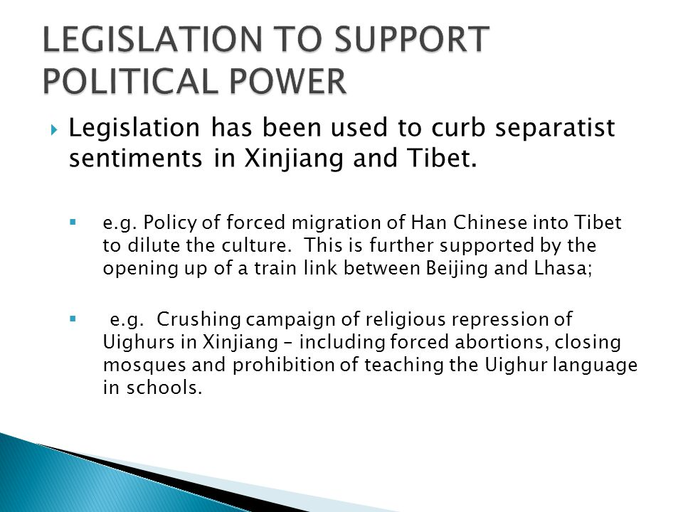  Legislation has been used to curb separatist sentiments in Xinjiang and Tibet.
