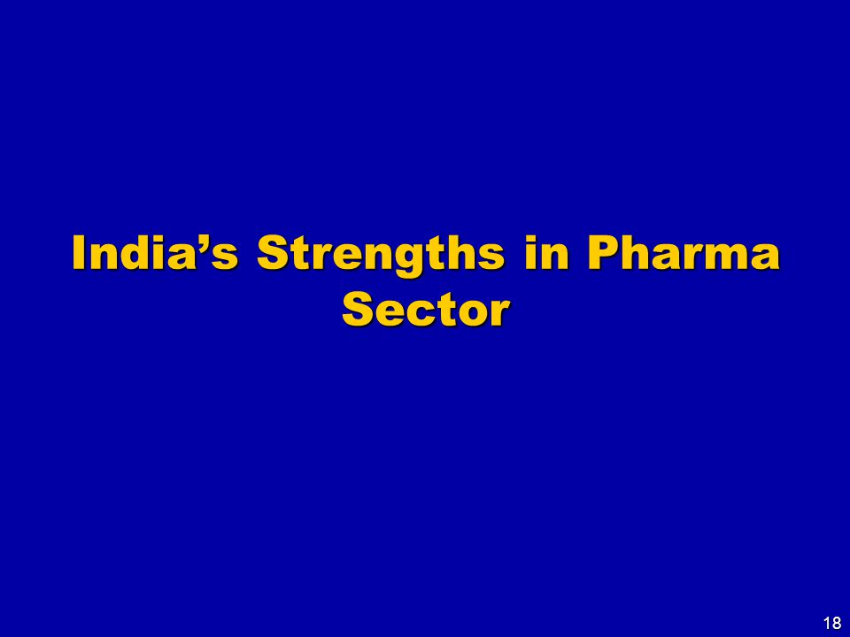 18 India's Strengths in Pharma Sector