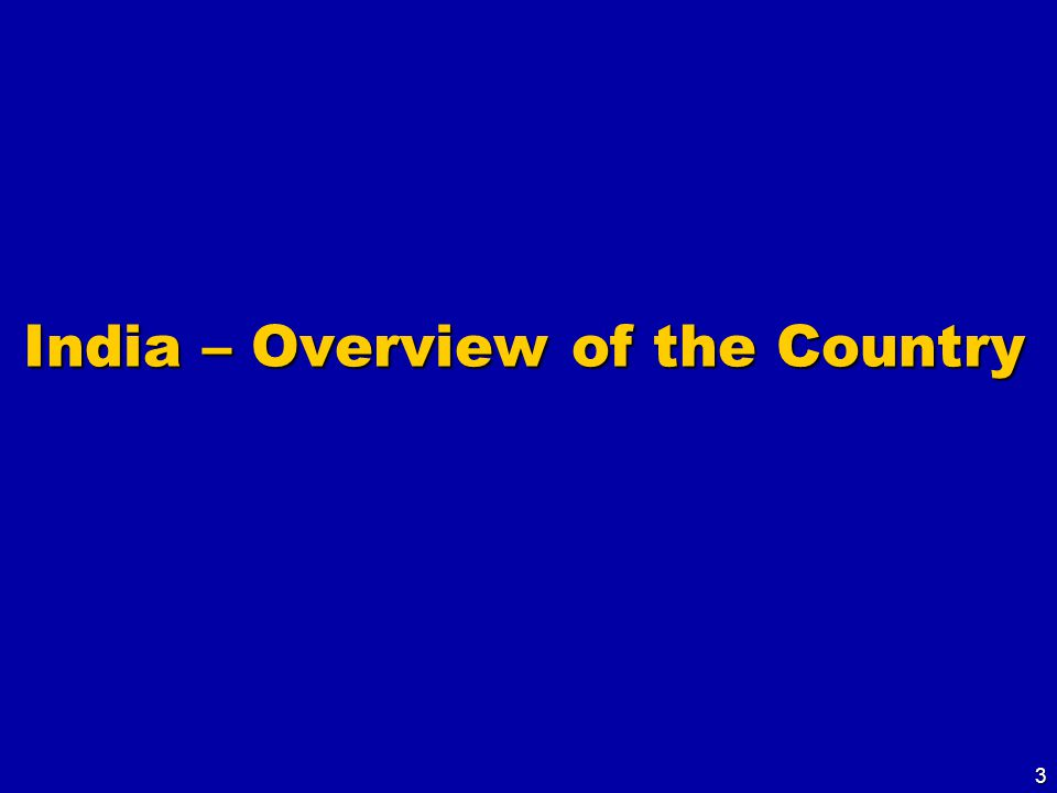 3 India – Overview of the Country