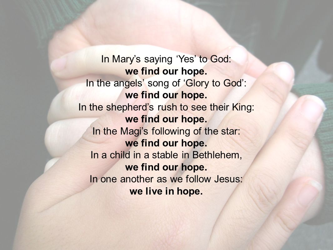 In Mary's saying 'Yes' to God: we find our hope.