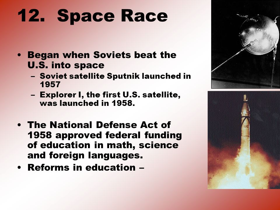 12. Space Race Began when Soviets beat the U.S.