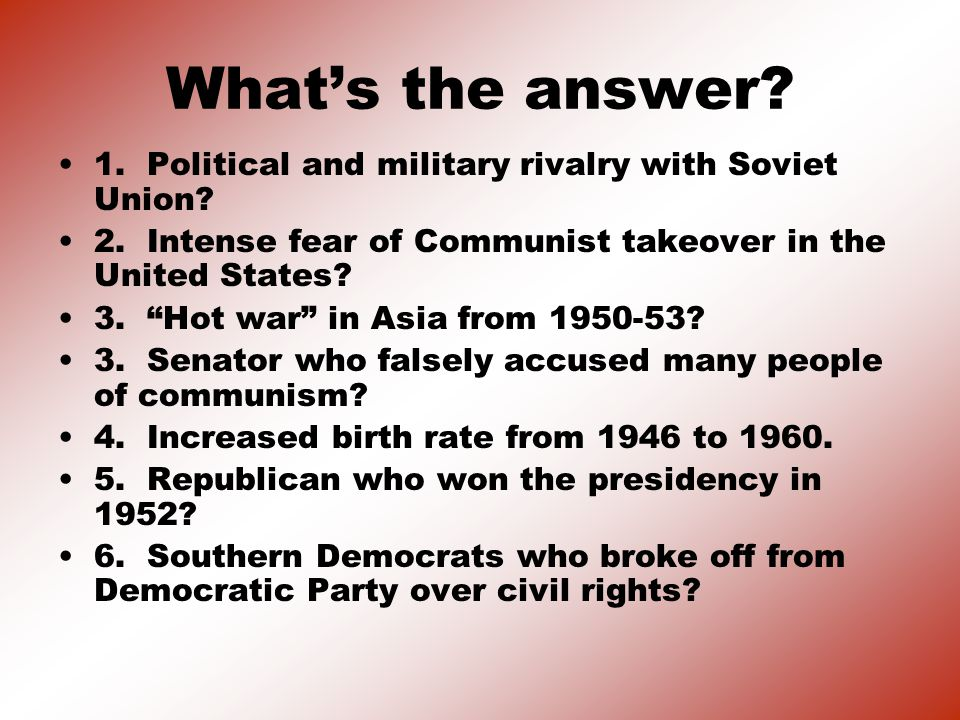 What's the answer. 1. Political and military rivalry with Soviet Union.
