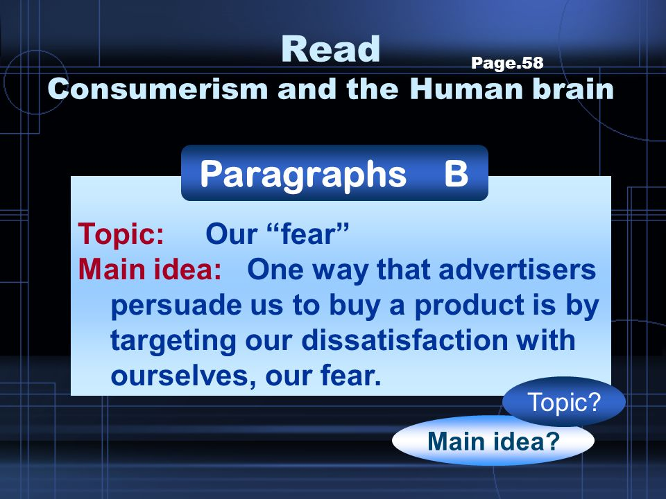 """Page.58 Topic: Our """"fear"""" Main idea: One way that advertisers persuade us to buy a product is by targeting our dissatisfaction with ourselves, our fea"""