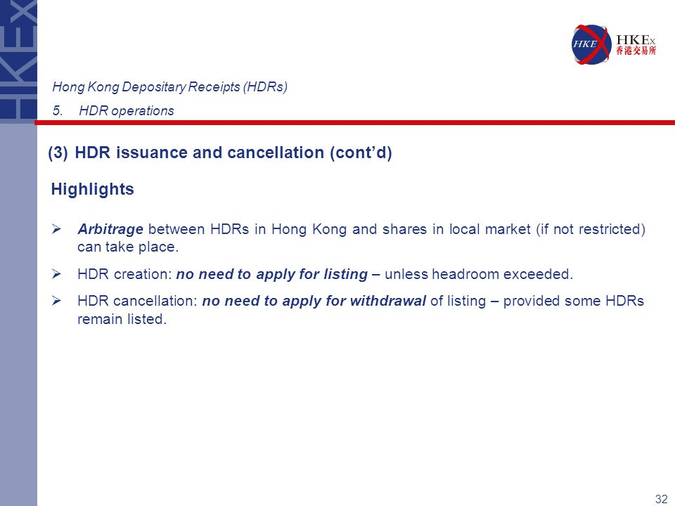 32  Arbitrage between HDRs in Hong Kong and shares in local market (if not restricted) can take place.