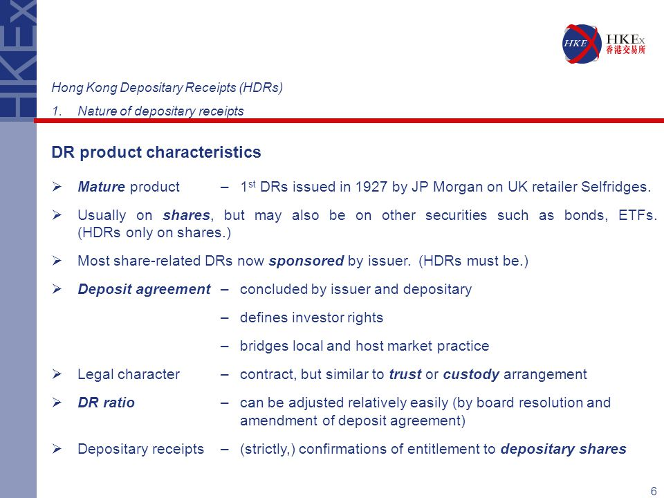 6 DR product characteristics  Mature product –1 st DRs issued in 1927 by JP Morgan on UK retailer Selfridges.