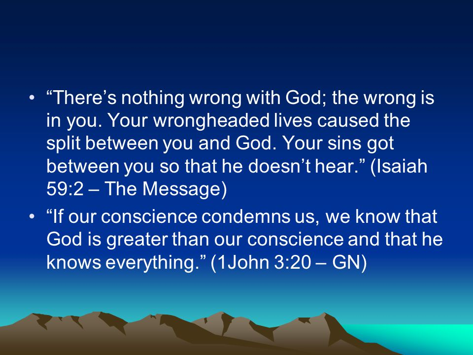There's nothing wrong with God; the wrong is in you.