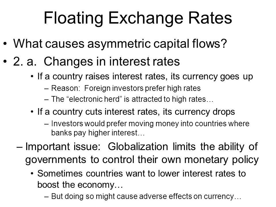 Floating Exchange Rates What causes asymmetric capital flows.