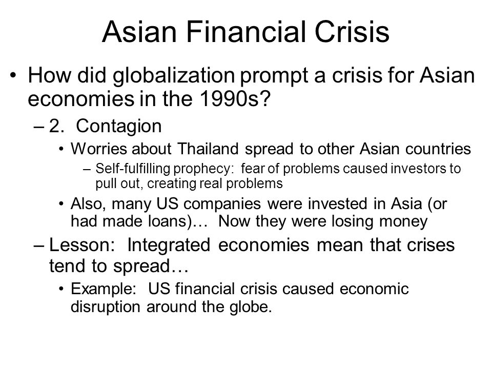 Asian Financial Crisis How did globalization prompt a crisis for Asian economies in the 1990s.