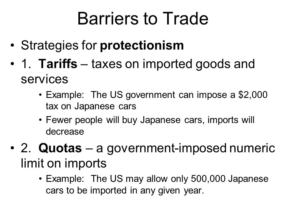 Barriers to Trade Strategies for protectionism 1.