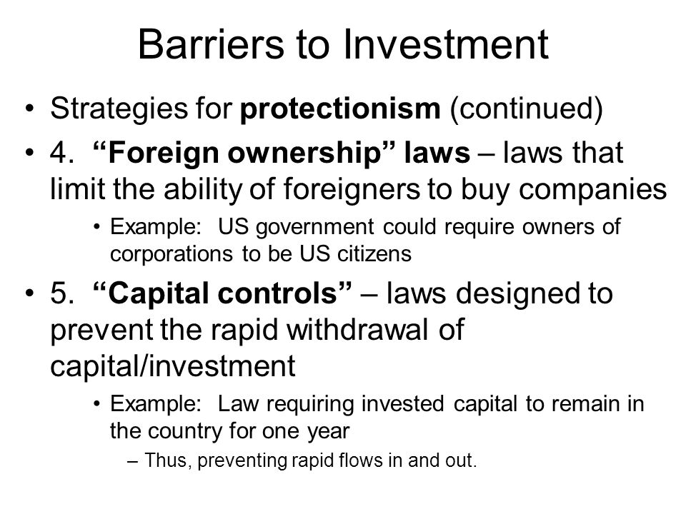 Barriers to Investment Strategies for protectionism (continued) 4.