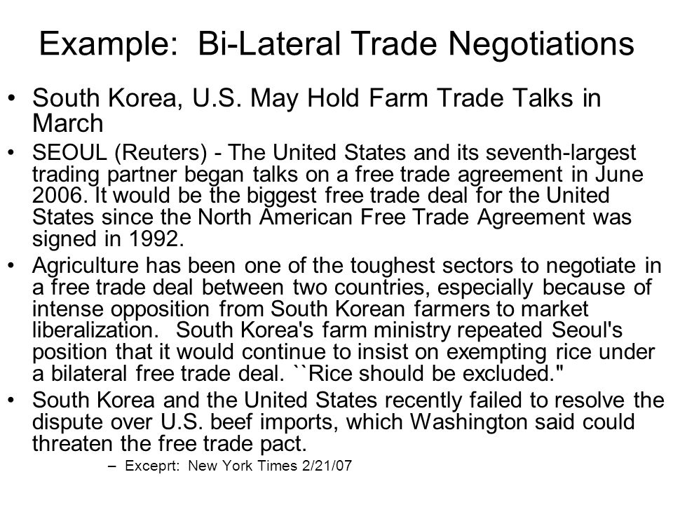 Example: Bi-Lateral Trade Negotiations South Korea, U.S.