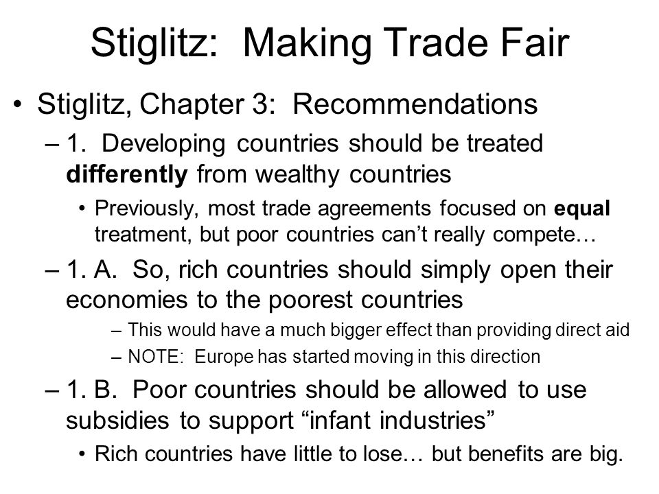 Stiglitz: Making Trade Fair Stiglitz, Chapter 3: Recommendations –1.