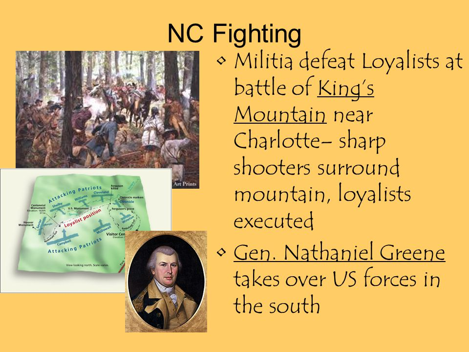 NC Fighting Militia defeat Loyalists at battle of King's Mountain near Charlotte– sharp shooters surround mountain, loyalists executed Gen.