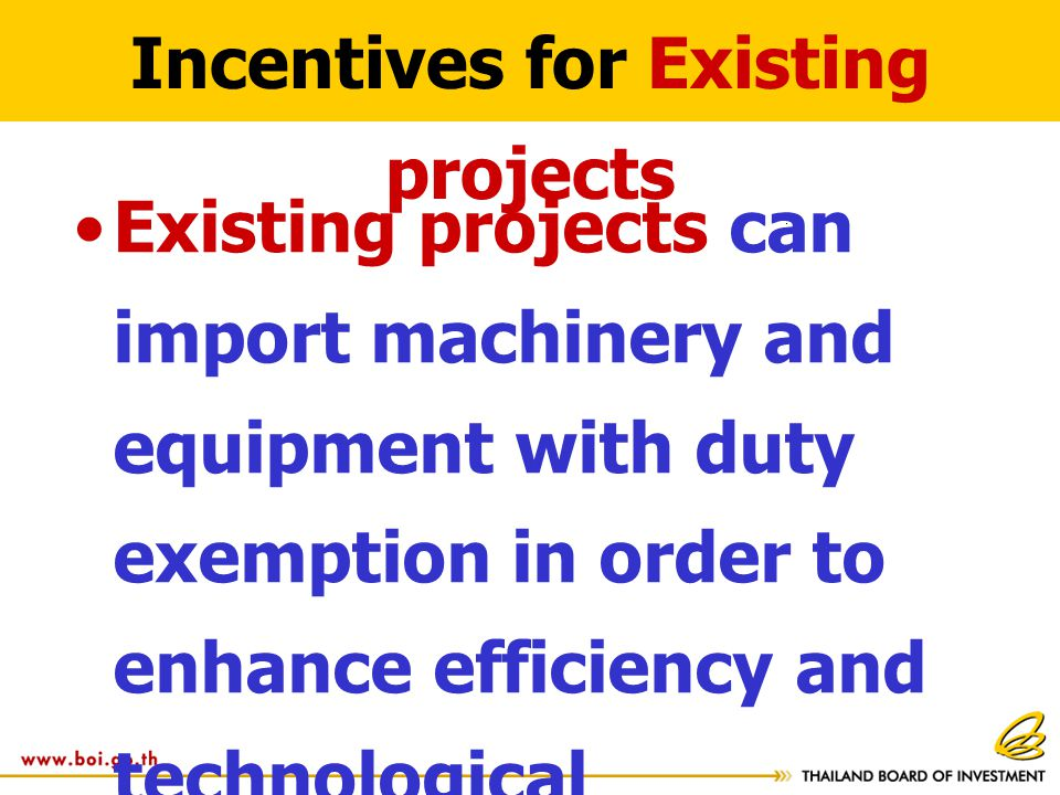 Existing projects can import machinery and equipment with duty exemption in order to enhance efficiency and technological capabilities Incentives for