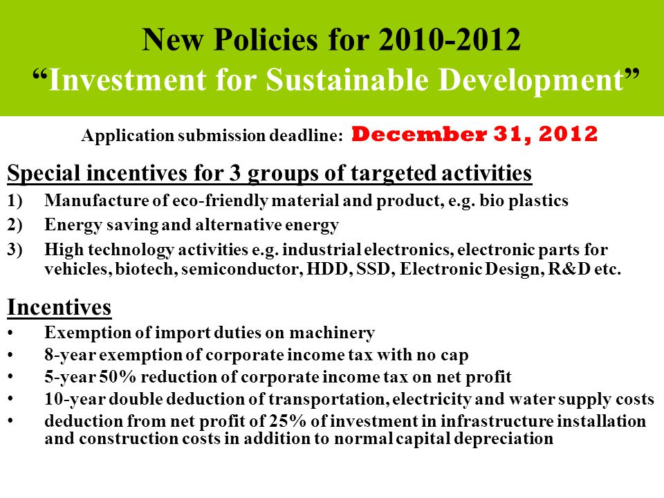 36 Application submission deadline: December 31, 2012 Special incentives for 3 groups of targeted activities 1)Manufacture of eco-friendly material an