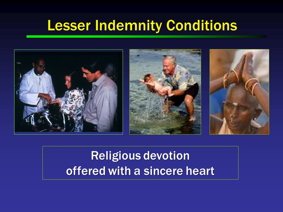 Lesser Indemnity Conditions Religious devotion offered with a sincere heart