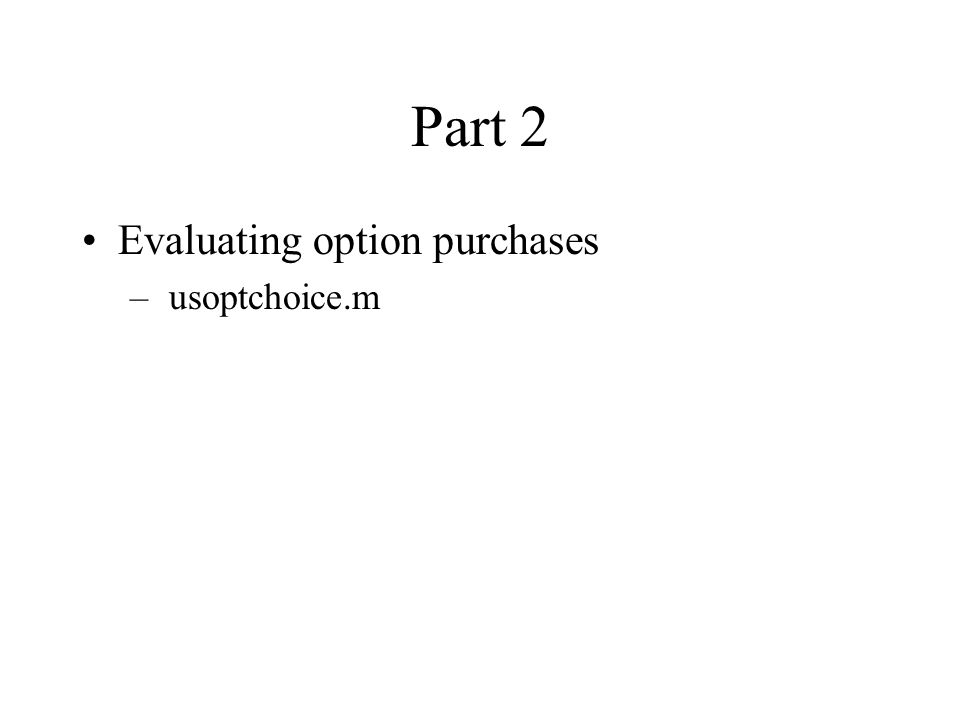 Part 2 Evaluating option purchases – usoptchoice.m