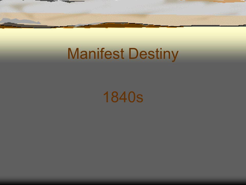 Manifest Destiny 1840s