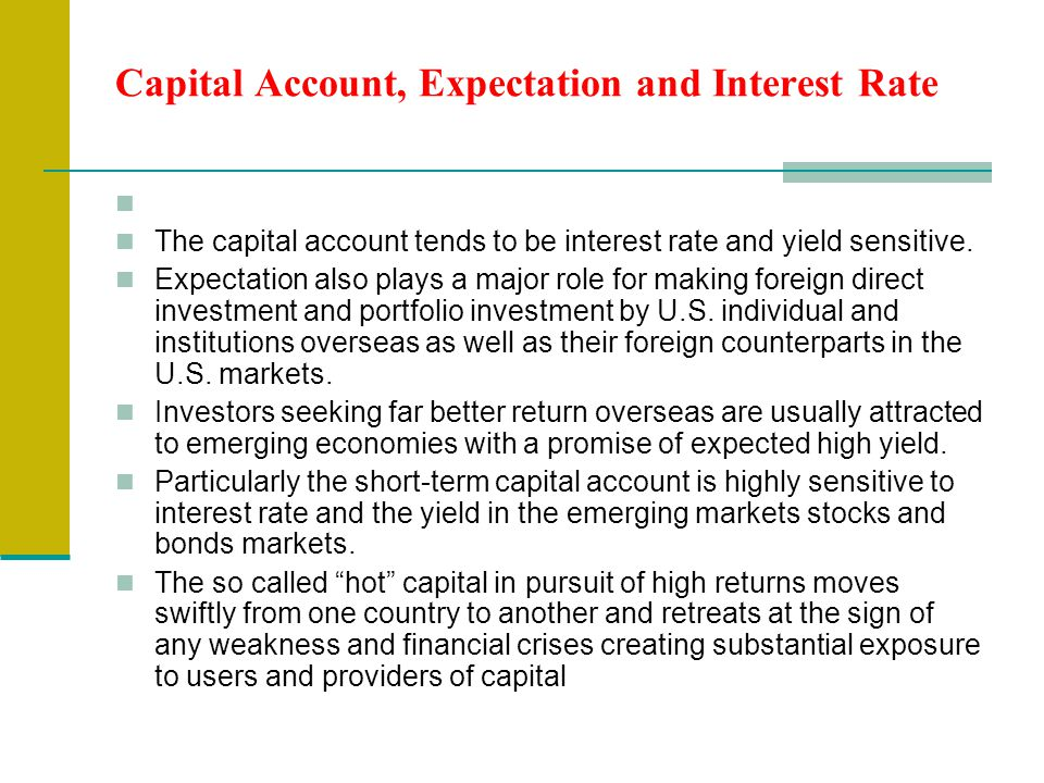 Exposure Related to Capital Account The exposure in the capital account is related to the foreign direct investment and portfolio investment overseas.