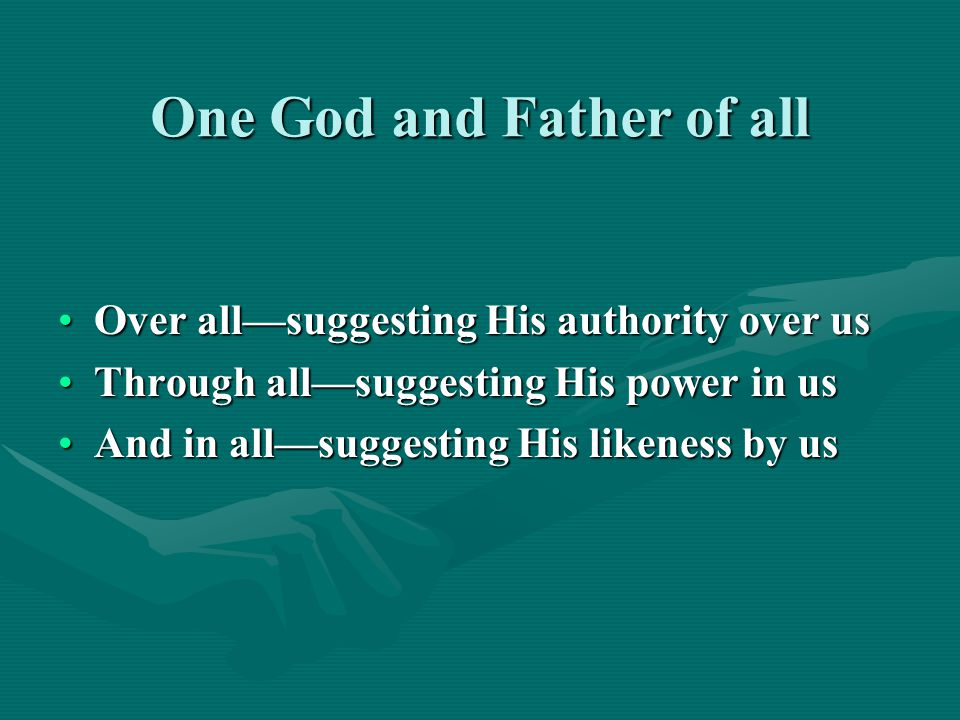 One God and Father of all has given to man one Lord That one Lord is His Son, Jesus Christ (Eph.
