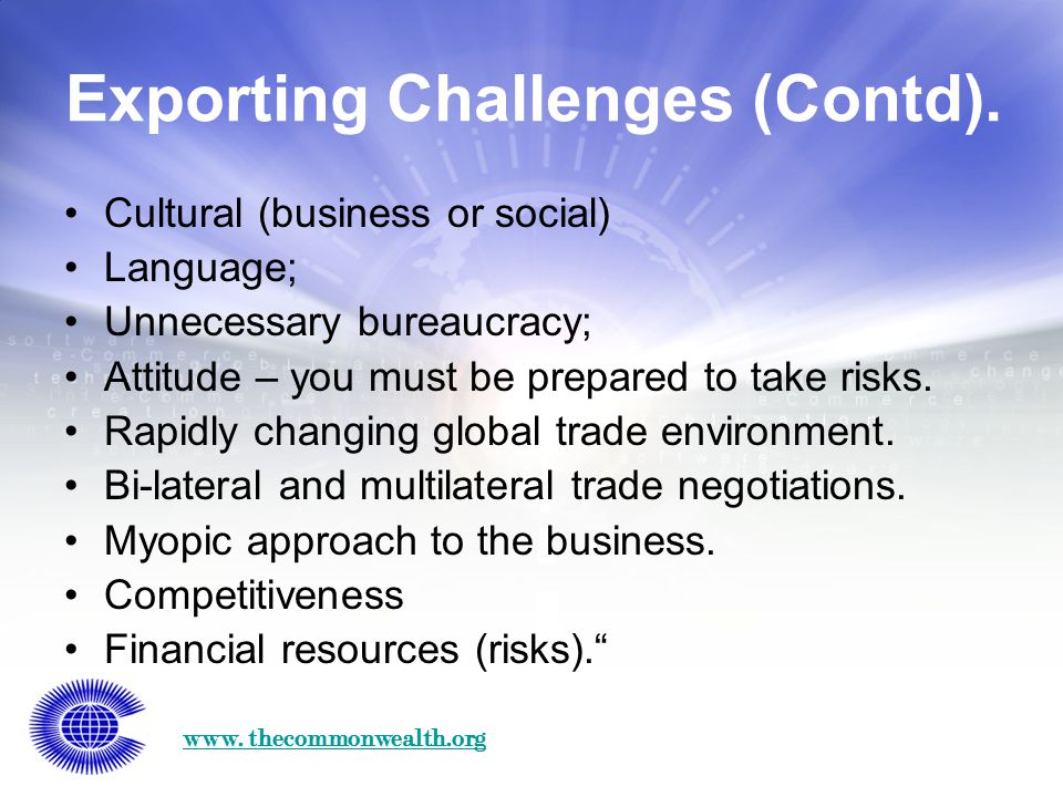 www. thecommonwealth.org Exporting Challenges (Contd).