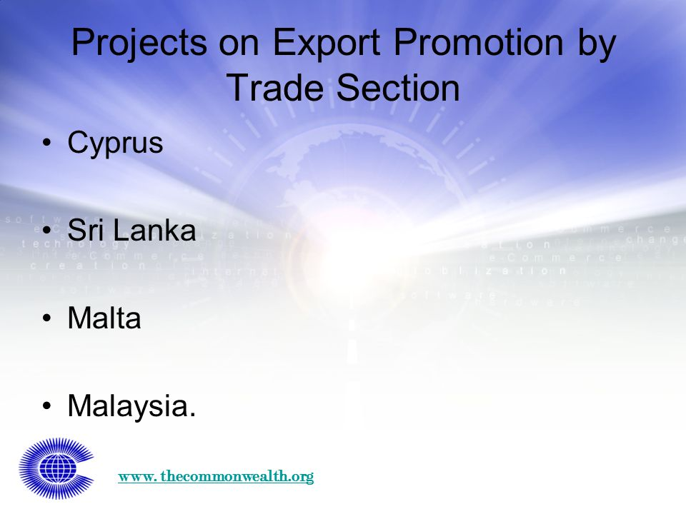 www. thecommonwealth.org Projects on Export Promotion by Trade Section Cyprus Sri Lanka Malta Malaysia.