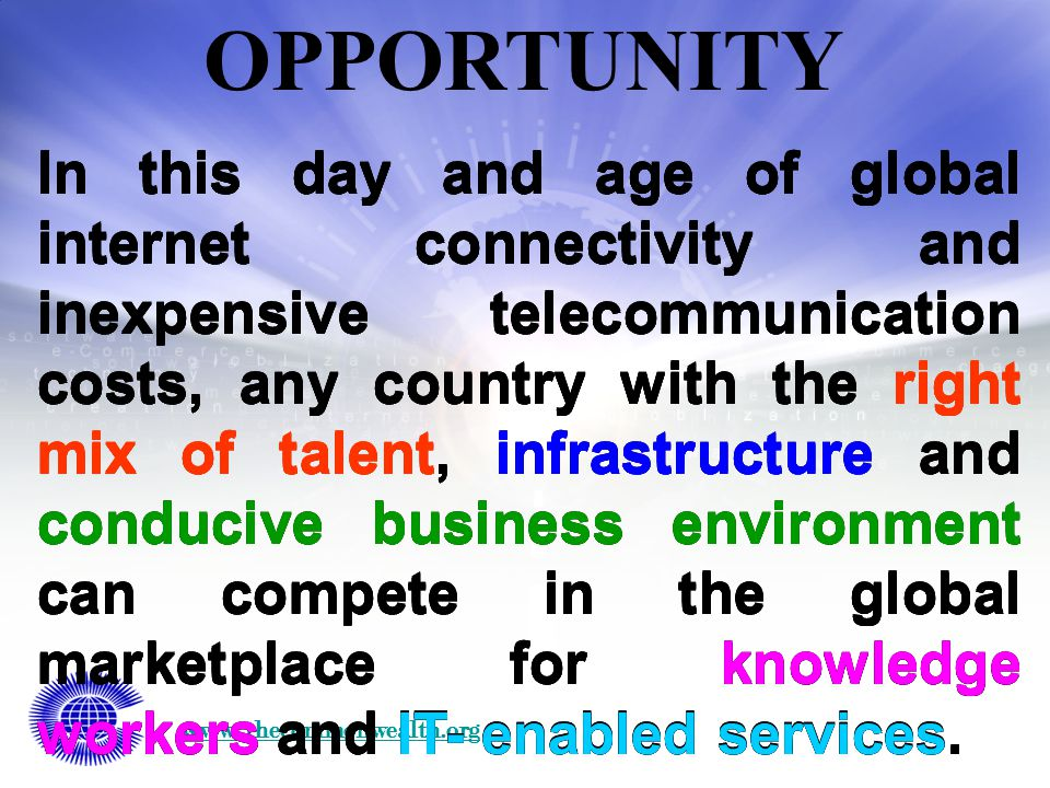 www. thecommonwealth.org In this day and age of global internet connectivity and inexpensive telecommunication costs, any country with the right mix o