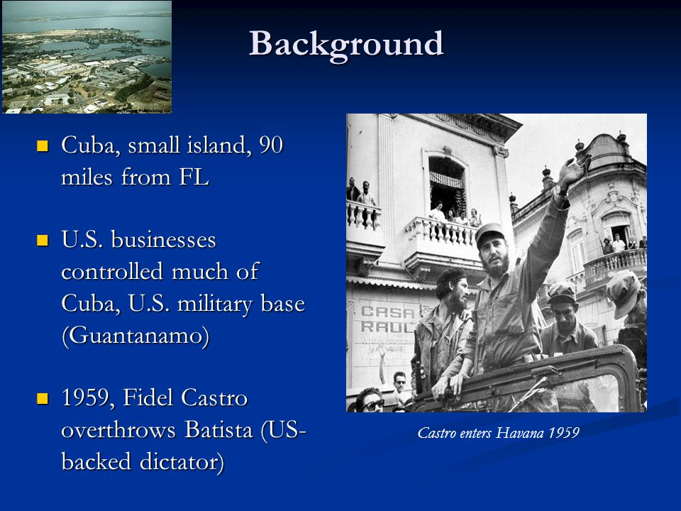 Background Cuba, small island, 90 miles from FL Cuba, small island, 90 miles from FL U.S.