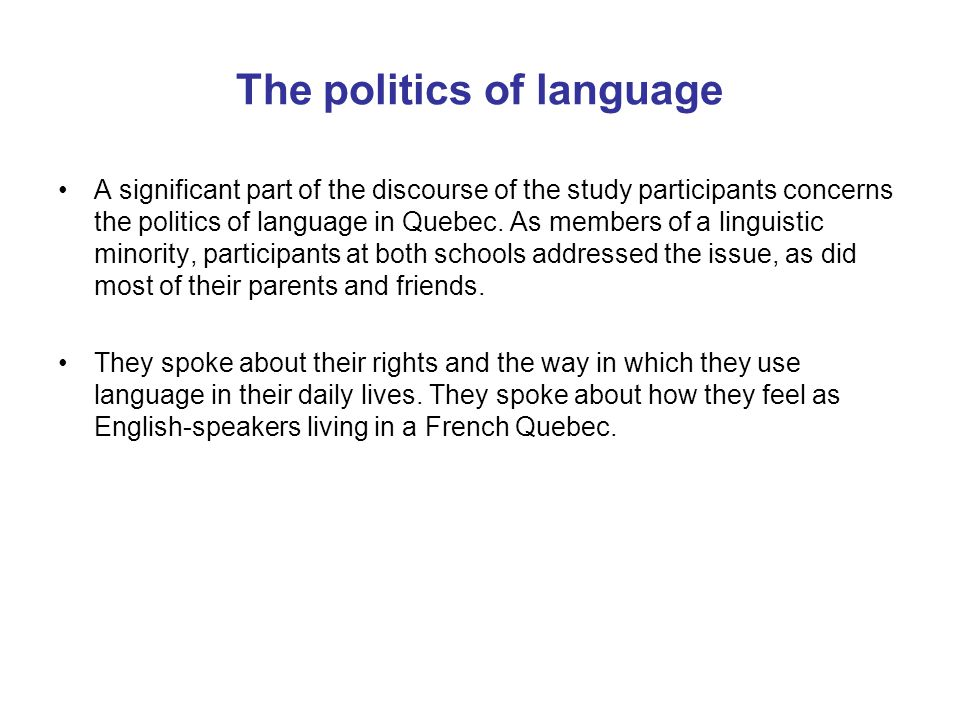 Language rights We have, because of the fact that we went to (English) school, we have that blue paper, it's like gold.