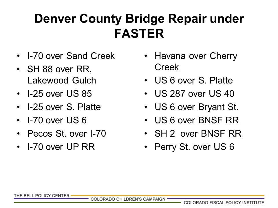 Denver County Bridge Repair under FASTER I-70 over Sand Creek SH 88 over RR, Lakewood Gulch I-25 over US 85 I-25 over S. Platte I-70 over US 6 Pecos S