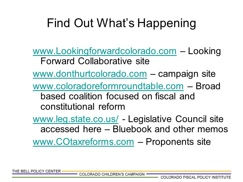 Find Out What's Happening www.Lookingforwardcolorado.comwww.Lookingforwardcolorado.com – Looking Forward Collaborative site www.donthurtcolorado.comww