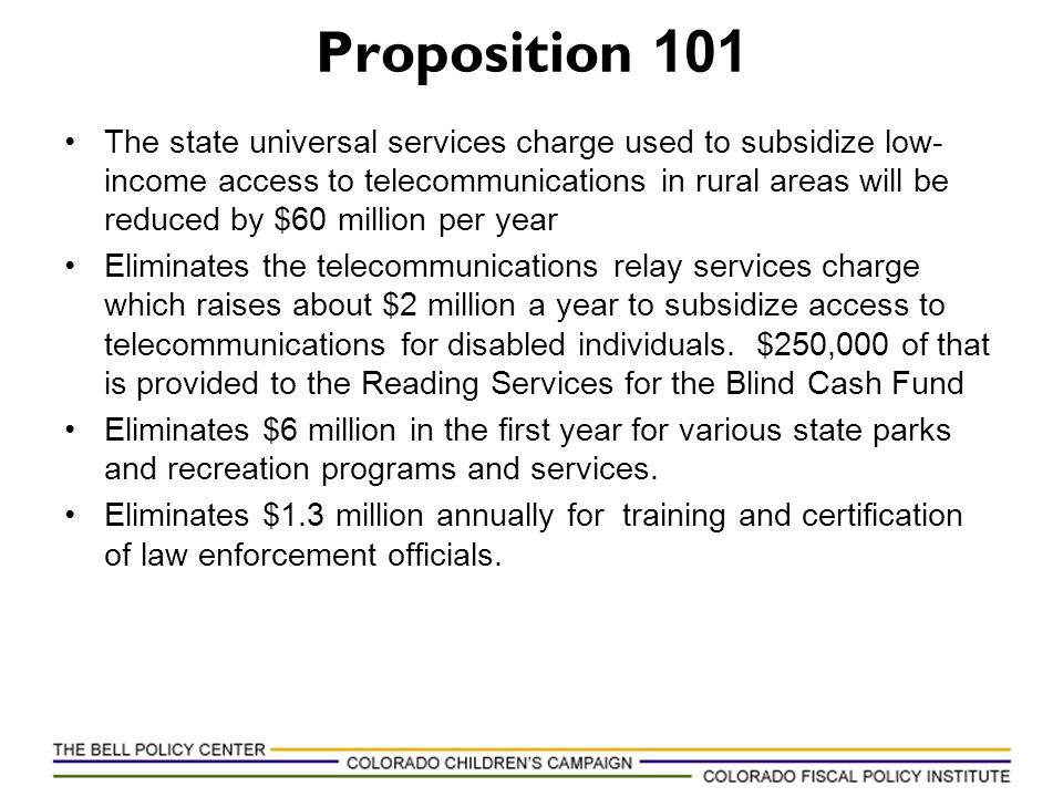 Proposition 101 The state universal services charge used to subsidize low- income access to telecommunications in rural areas will be reduced by $60 m