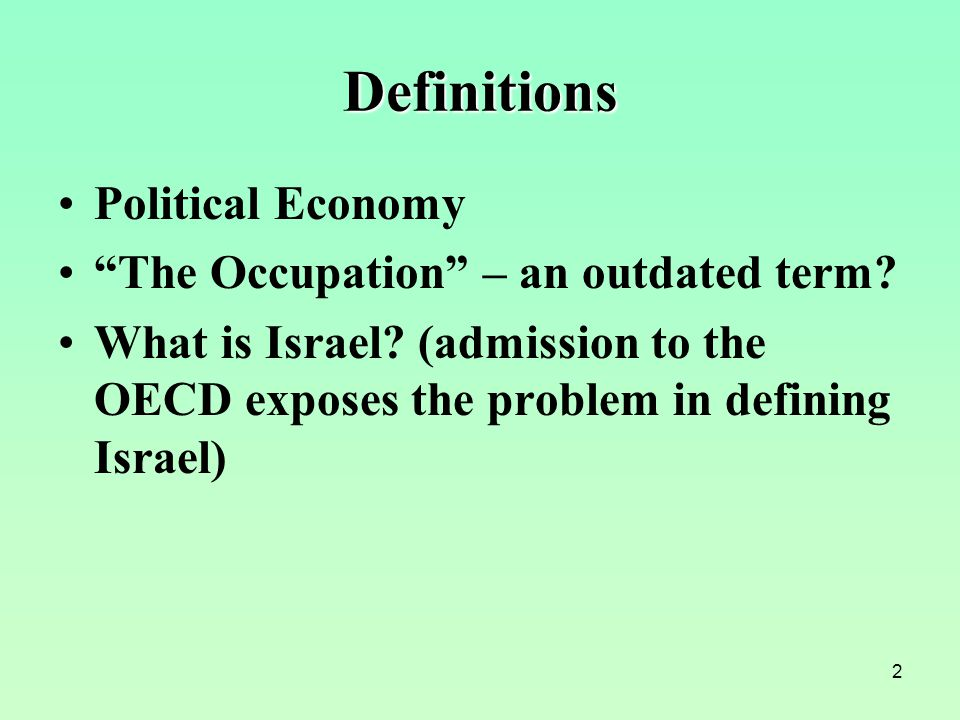 2 Definitions Political Economy The Occupation – an outdated term.