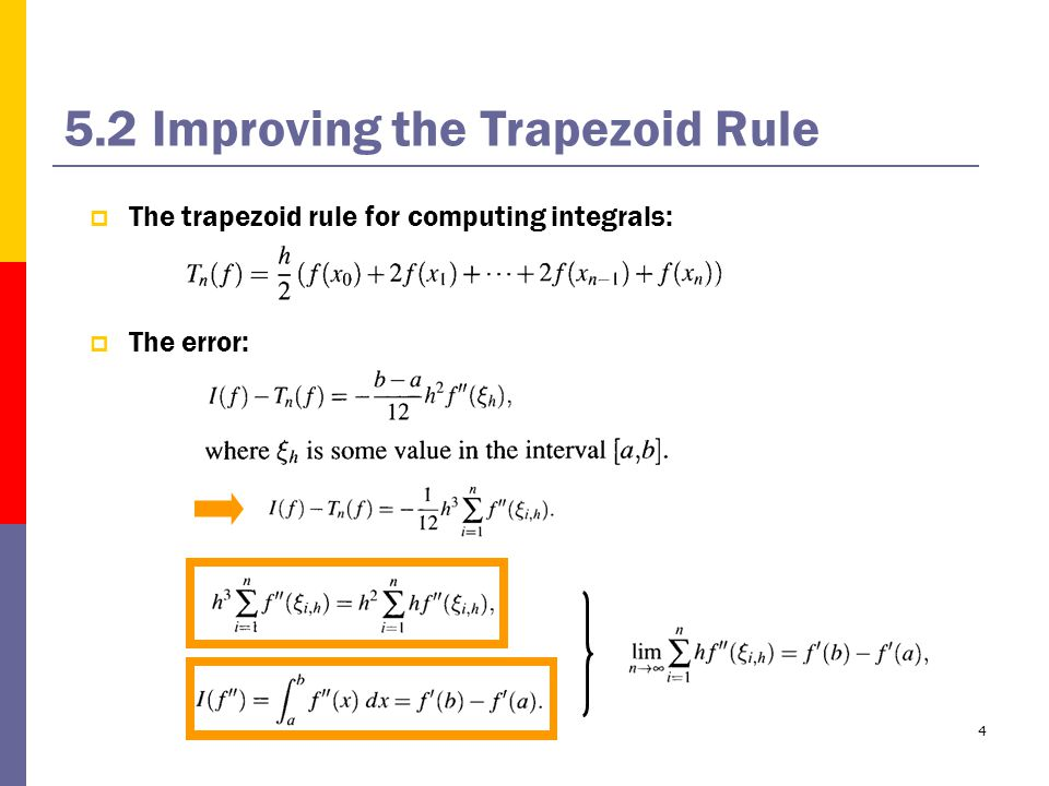 4 5.2 Improving the Trapezoid Rule  The trapezoid rule for computing integrals:  The error: