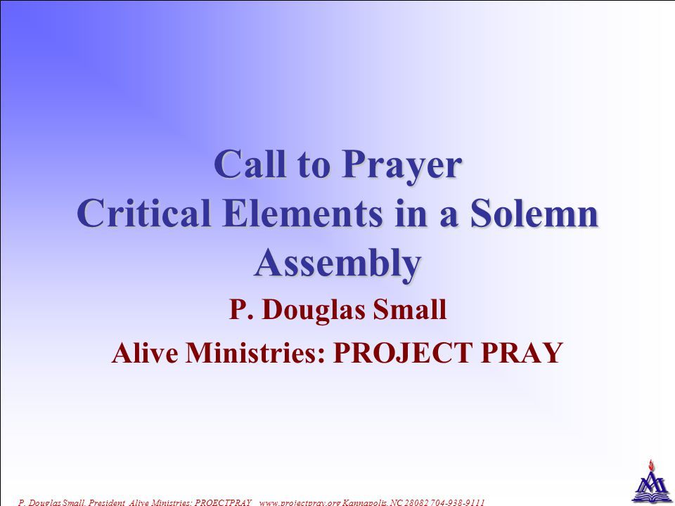 Call to Prayer Critical Elements in a Solemn Assembly P.