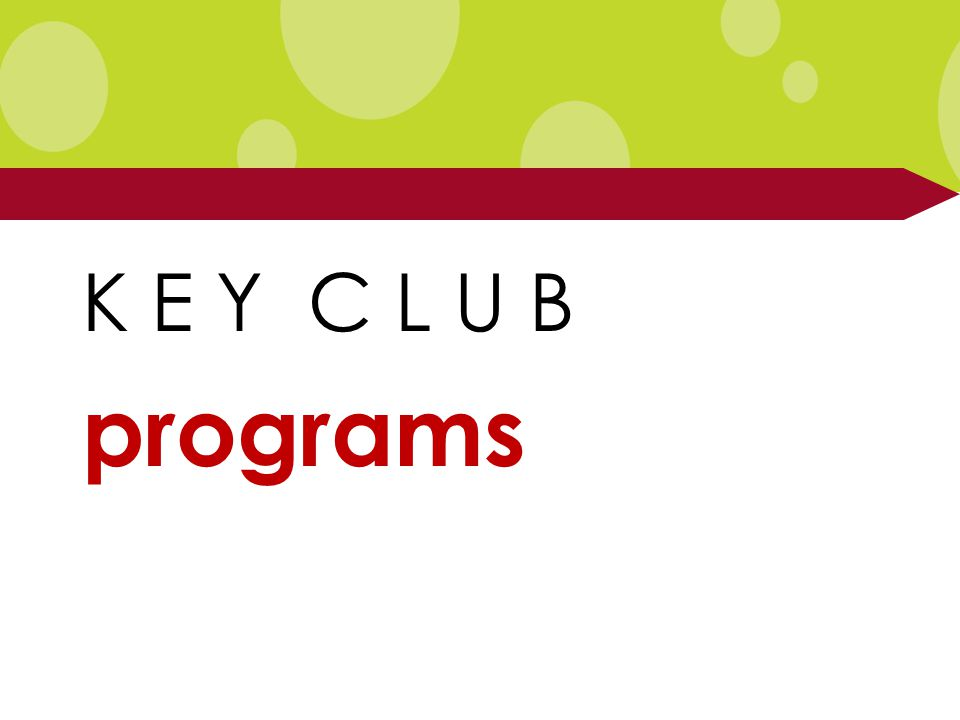 K E Y C L U B programs