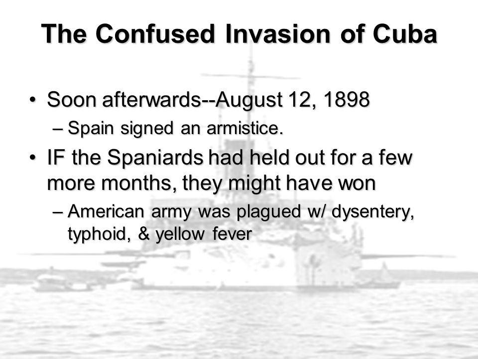 Soon afterwards--August 12, 1898Soon afterwards--August 12, 1898 –Spain signed an armistice.