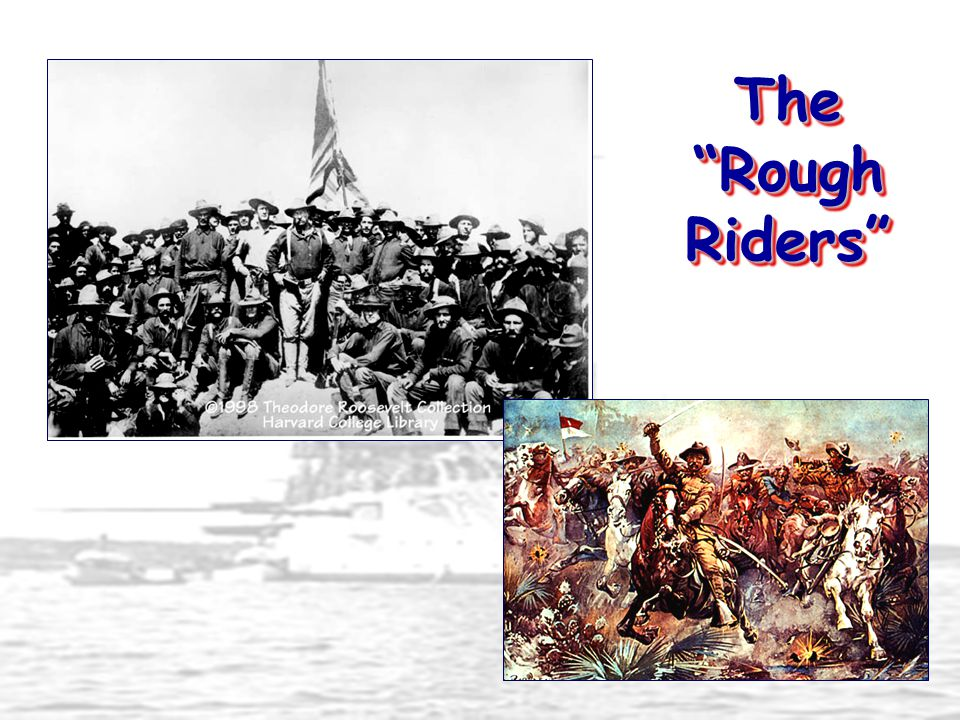 """The """"Rough Riders"""""""