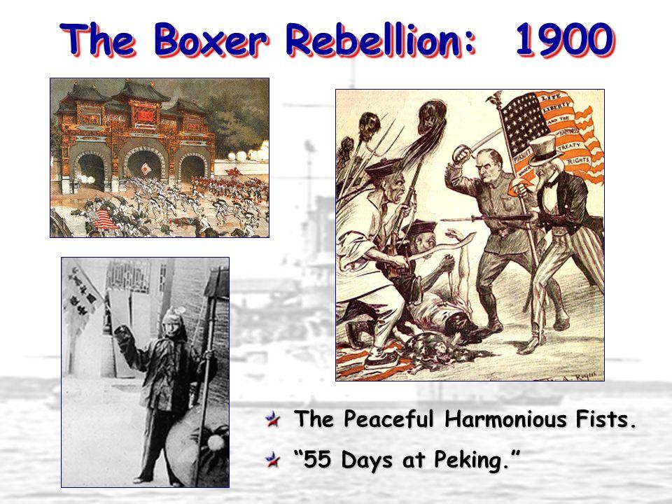 The Boxer Rebellion: 1900 The Peaceful Harmonious Fists. 55 Days at Peking.
