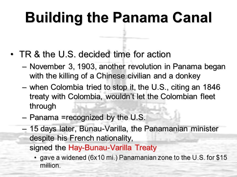 TR & the U.S. decided time for actionTR & the U.S. decided time for action –November 3, 1903, another revolution in Panama began with the killing of a
