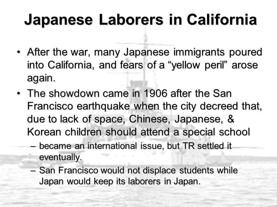 Japanese Laborers in California Japanese Laborers in California After the war, many Japanese immigrants poured into California, and fears of a yellow peril arose again.After the war, many Japanese immigrants poured into California, and fears of a yellow peril arose again.