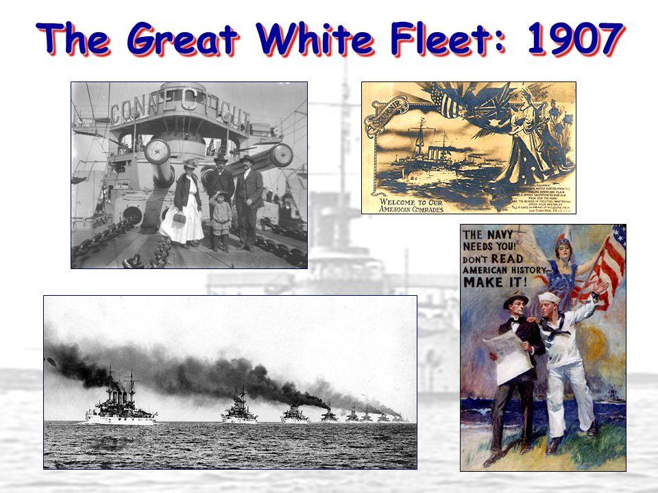 The Great White Fleet: 1907
