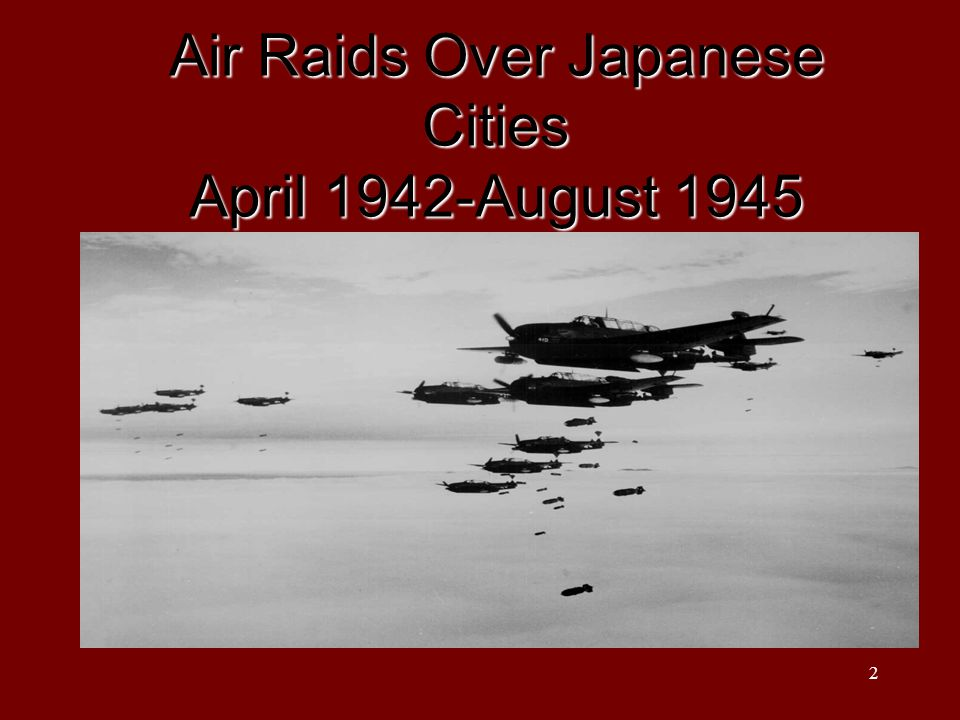 12 Tokyo On March 9th and 10th, 1945, under the command of LeMay, US forces dropped more than 1,500 tons of firebombs on Tokyo.