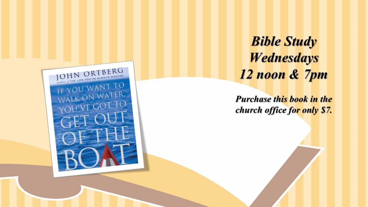 Bible Study Wednesdays 12 noon & 7pm Purchase this book in the church office for only $7.