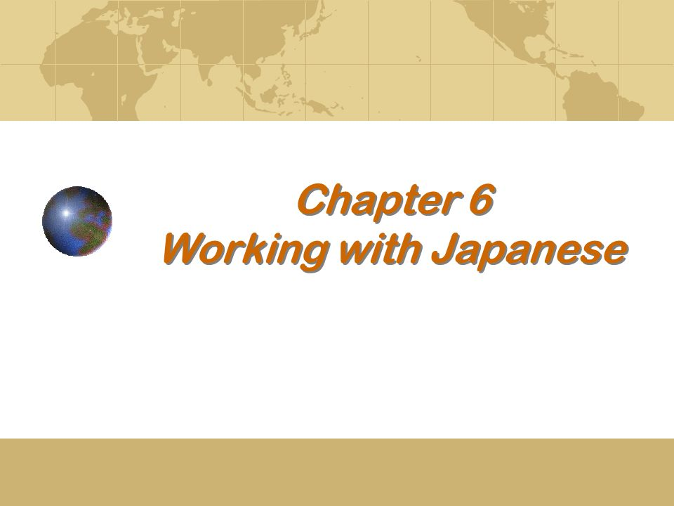 Chapter 6 Working with Japanese