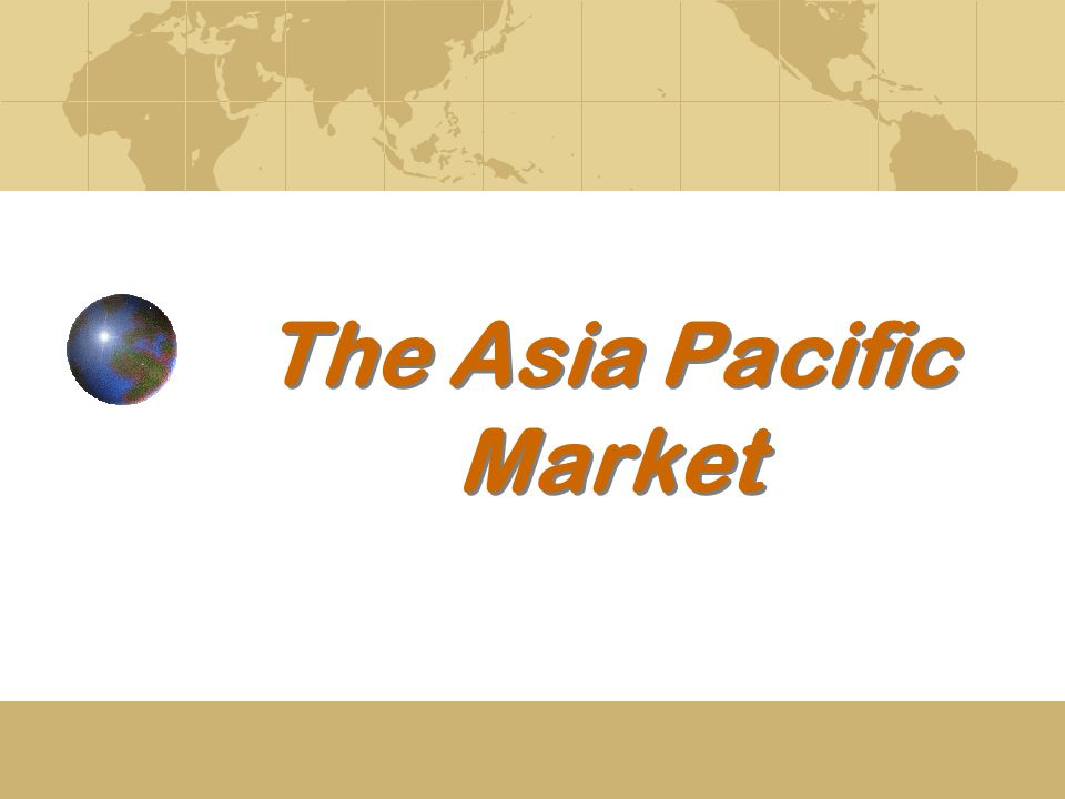 The Asia Pacific Market