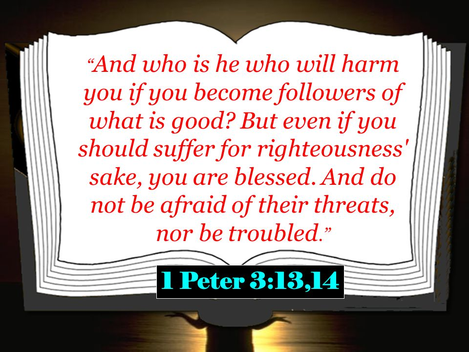 And who is he who will harm you if you become followers of what is good.